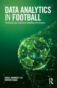 サッカーのためのデータ解析<br>Data Analytics in Football : Positional Data Collection, Modelling and Analysis