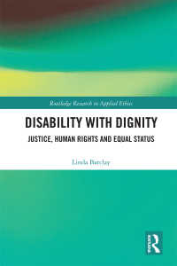 Disability with Dignity : Justice, Human Rights and Equal Status
