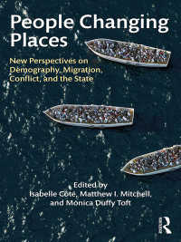 人口・移住・紛争・国家への新たな視座<br>People Changing Places : New Perspectives on Demography, Migration, Conflict, and the State