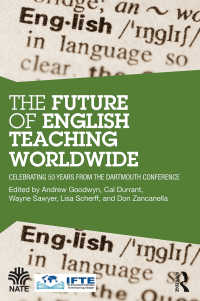 世界の英語教育の未来<br>The Future of English Teaching Worldwide : Celebrating 50 Years From the Dartmouth Conference