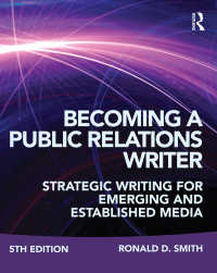 PRの文章術(第5版)<br>Becoming a Public Relations Writer : Strategic Writing for Emerging and Established Media(5 NED)
