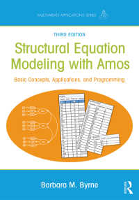 AMOSによる構造方程式モデリング(第3版)<br>Structural Equation Modeling With AMOS : Basic Concepts, Applications, and Programming, Third Edition(3 NED)