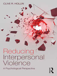 Reducing Interpersonal Violence : A Psychological Perspective