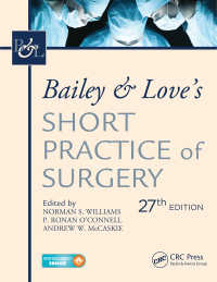 Bailey & Love手術手技実践教科書(第27版)<br>Bailey &amp; Love's Short Practice of Surgery, 27th Edition : The Collector's edition(27 NED)