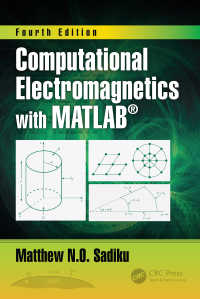 MATLAB計算電磁気学(第4版)<br>Computational Electromagnetics with MATLAB, Fourth Edition(4)