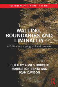 Walling, Boundaries and Liminality : A Political Anthropology of Transformations