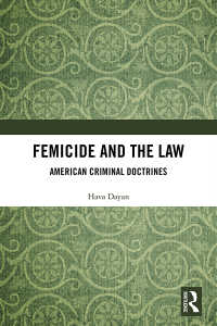 Femicide and the Law : American Criminal Doctrines