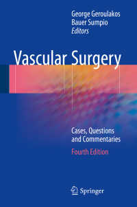 血管外科(第4版)<br>Vascular Surgery〈4th ed. 2018〉 : Cases, Questions and Commentaries(4)