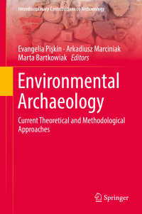 環境考古学:最新の理論・方法論アプローチ<br>Environmental Archaeology〈1st ed. 2018〉 : Current Theoretical and Methodological Approaches