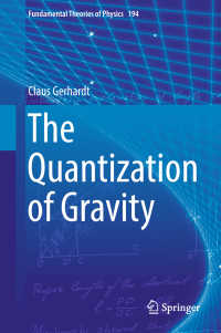 重力の量子化<br>The Quantization of Gravity〈1st ed. 2018〉