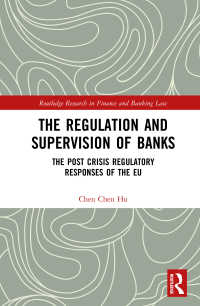EUにおける銀行の規制と監督:金融危機後の対応<br>The Regulation and Supervision of Banks : The Post Crisis Regulatory Responses of the EU
