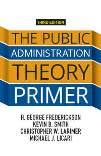 The Public Administration Theory Primer(3 NED)