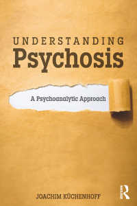 Understanding Psychosis : A Psychoanalytic Approach