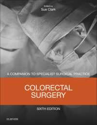 結腸・直腸外科:専門外科必携(第6版)<br>Colorectal Surgery E-Book : Companion to Specialist Surgical Practice(6)
