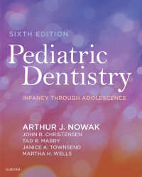 小児歯科学:幼児から青年まで(第6版)<br>Pediatric Dentistry - E-Book : Infancy through Adolescence(6)