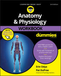 誰でもわかる解剖学・生理学(第3版)<br>Anatomy &amp; Physiology Workbook For Dummies with Online Practice(3)