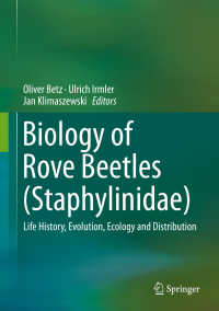 ハネカクシの生物学<br>Biology of Rove Beetles (Staphylinidae)〈1st ed. 2018〉 : Life History, Evolution, Ecology and Distribution