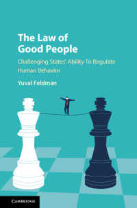 The Law of Good People : Challenging States' Ability to Regulate Human Behavior