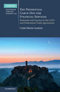 The Prudential Carve-Out for Financial Services : Rationale and Practice in the GATS and Preferential Trade Agreements