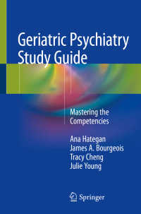 老年精神医学研修ガイド<br>Geriatric Psychiatry Study Guide〈1st ed. 2018〉 : Mastering the Competencies