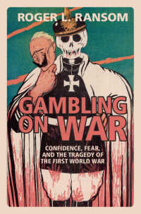 Gambling on War : Confidence, Fear, and the Tragedy of the First World War
