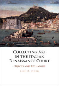 Collecting Art in the Italian Renaissance Court : Objects and Exchanges