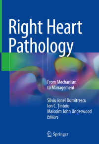 右心臓の病理学<br>Right Heart Pathology〈1st ed. 2018〉 : From Mechanism to Management