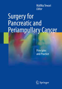 Surgery for Pancreatic and Periampullary Cancer〈1st ed. 2018〉 : Principles and Practice