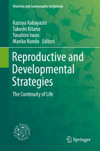 Reproductive and Developmental Strategies〈1st ed. 2018〉 : The Continuity of Life