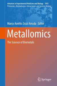 メタロミクス:バイオ金属科学<br>Metallomics〈1st ed. 2018〉 : The Science of Biometals