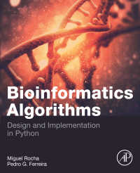 生物情報学のためのPythonアルゴリズム入門<br>Bioinformatics Algorithms : Design and Implementation in Python