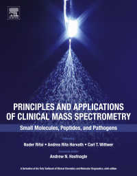臨床のための小分子・ペプチド・病原体MSの原理と応用<br>Principles and Applications of Clinical Mass Spectrometry : Small Molecules, Peptides, and Pathogens