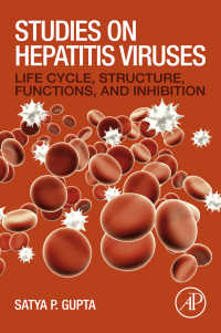 C型肝炎ウイルス:周期・構造・機能・阻害<br>Studies on Hepatitis Viruses : Life Cycle, Structure, Functions, and Inhibition