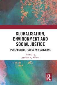 globalisation environment and social justice verma manish k
