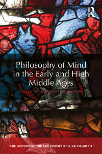 心の哲学史(全6巻)第2巻:中世初期・盛期<br>Philosophy of Mind in the Early and High Middle Ages : The History of the Philosophy of Mind, Volume 2