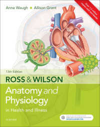 ロス&ウィルソン解剖生理学(第13版)<br>Ross &amp; Wilson Anatomy and Physiology in Health and Illness E-Book(13)