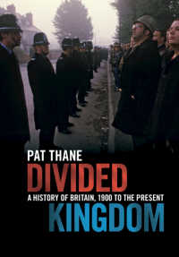分断された王国イギリス史<br>Divided Kingdom : A History of Britain, 1900 to the Present