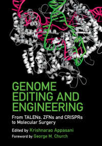 Genome Editing and Engineering : From TALENs, ZFNs and CRISPRs to Molecular Surgery