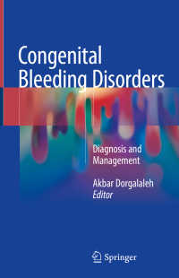 先天性血液疾患:診断と管理<br>Congenital Bleeding Disorders〈1st ed. 2018〉 : Diagnosis and Management