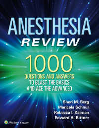 麻酔学レビューQ&A1000<br>Anesthesia Review: 1000 Questions and Answers to Blast the BASICS and Ace the ADVANCED