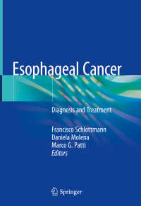 食道癌:診断と治療<br>Esophageal Cancer〈1st ed. 2018〉 : Diagnosis and Treatment