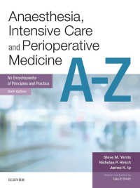 麻酔・集中治療・周術期医学 A-Z(第6版)<br>Anaesthesia and Intensive Care A-Z E-Book : An Encyclopaedia of Principles and Practice(6)