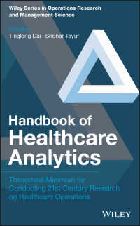 医療データ解析ハンドブック<br>Handbook of Healthcare Analytics : Theoretical Minimum for Conducting 21st Century Research on Healthcare Operations