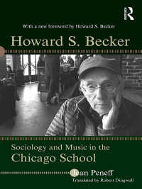 H.S.ベッカーとシカゴ学派の社会学<br>Howard S. Becker : Sociology and Music in the Chicago School
