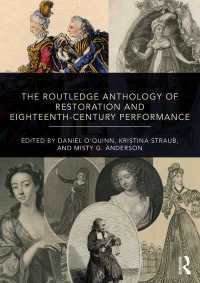英国王政復古期・18世紀演劇上演アンソロジー<br>The Routledge Anthology of Restoration and Eighteenth-Century Performance