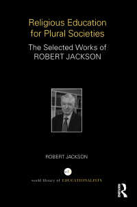 R.ジャクソン著作集:多元的社会のための宗教教育<br>Religious Education for Plural Societies : The Selected Works of Robert Jackson