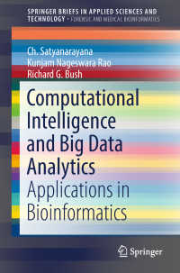 Computational Intelligence and Big Data Analytics〈1st ed. 2019〉 : Applications in Bioinformatics