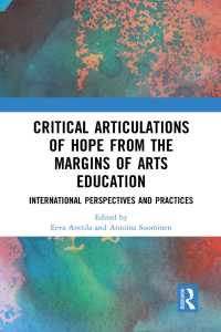 Critical Articulations of Hope from the Margins of Arts Education : International Perspectives and Practices