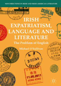 Irish Expatriatism, Language and Literature〈1st ed. 2018〉 : The Problem of English