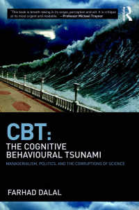 CBT批判<br>CBT: The Cognitive Behavioural Tsunami : Managerialism, Politics and the Corruptions of Science
